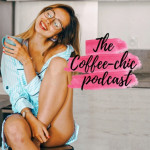 podcast The Coffee-chic podcast