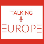 Podcast Talking Europe(um)
