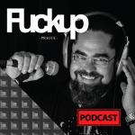 podcast FUCKUP PODCAST