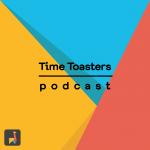 podcast Time Toasters